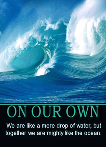 alone-we-are-like-a-mere-drop-of-water-alone-mere-drop-toget-motivational-1332646136